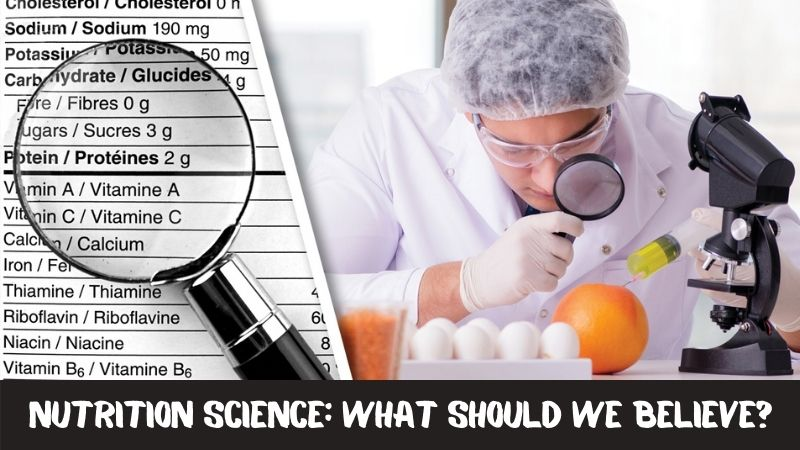 Nutrition Science What Should We Believe